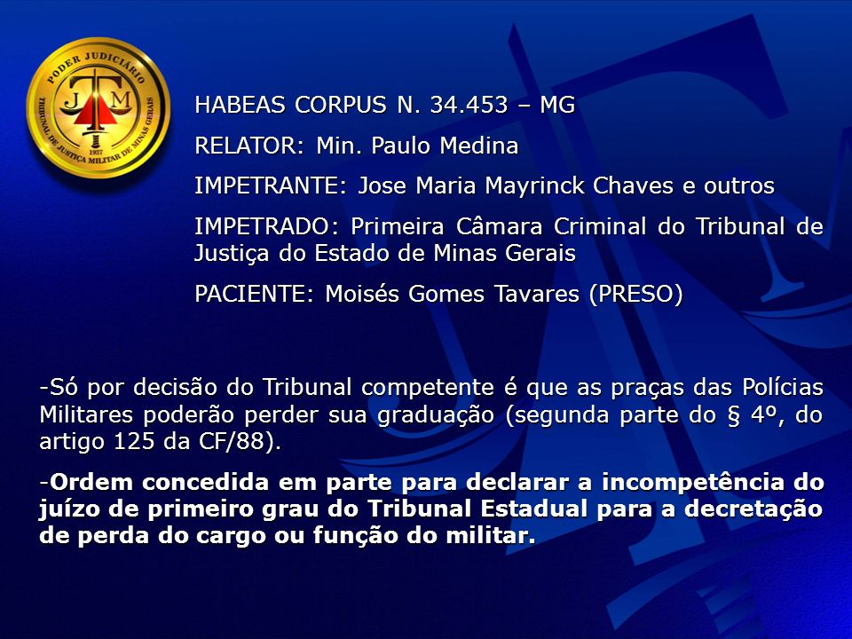 HABEAS CORPUS N. 34.453 – MG RELATOR: Min. Paulo Medina. IMPETRANTE: Jose Maria Mayrinck Chaves e outros.