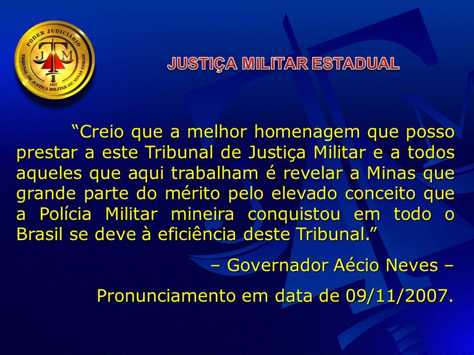 – Governador Aécio Neves – Pronunciamento em data de 09/11/2007.