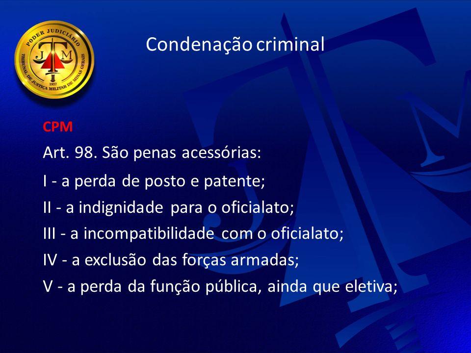 Condenação criminal Art. 98. São penas acessórias: