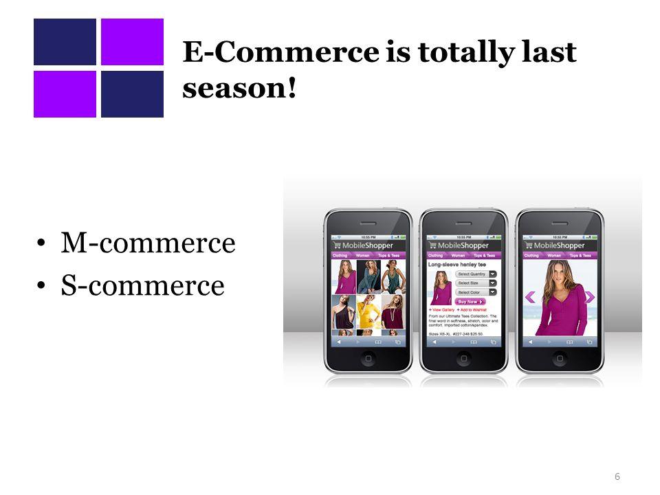 E-Commerce is totally last season!