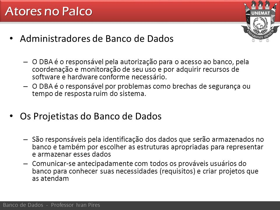 Atores no Palco Administradores de Banco de Dados