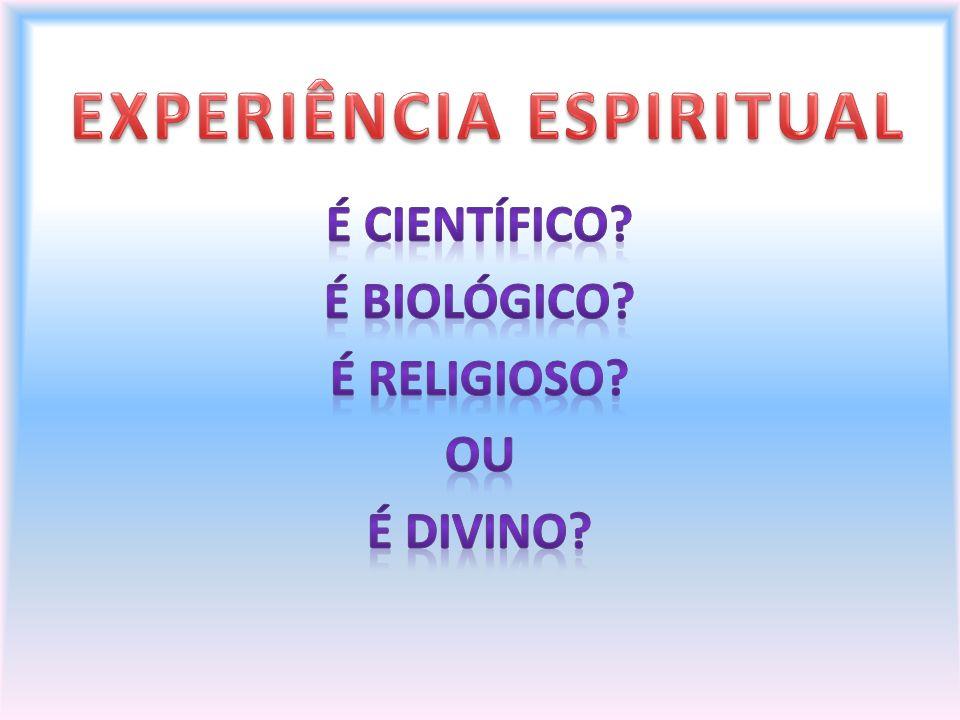 EXPERIÊNCIA ESPIRITUAL