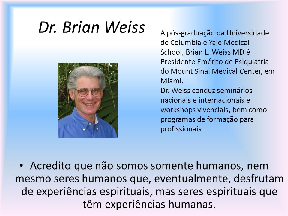 Dr. Brian Weiss
