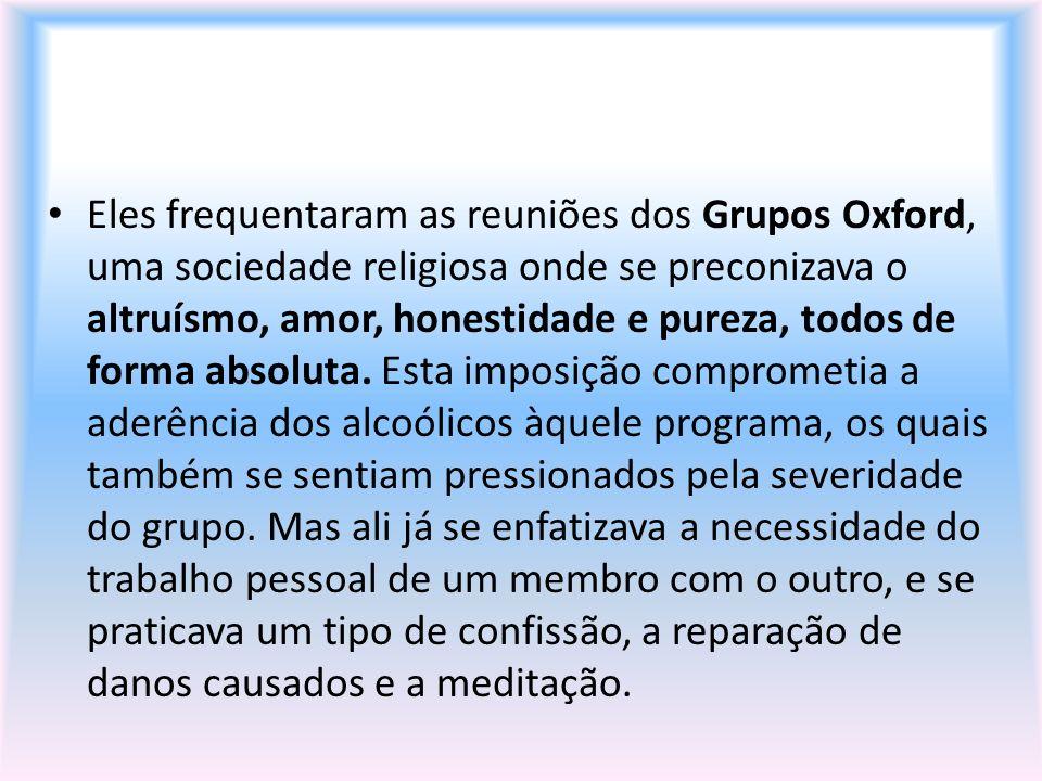 Eles frequentaram as reuniões dos Grupos Oxford, uma sociedade religiosa onde se preconizava o altruísmo, amor, honestidade e pureza, todos de forma absoluta.