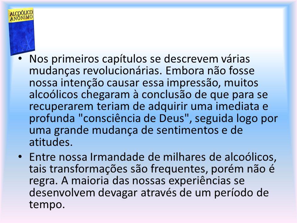 Nos primeiros capítulos se descrevem várias mudanças revolucionárias