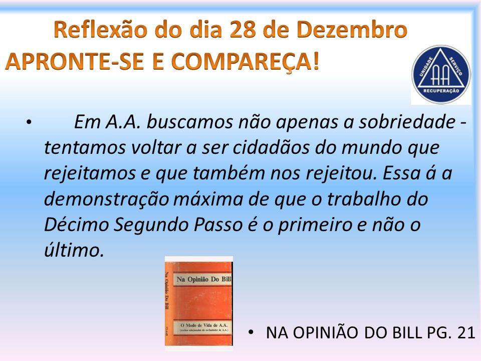 Reflexão do dia 28 de Dezembro APRONTE-SE E COMPAREÇA!
