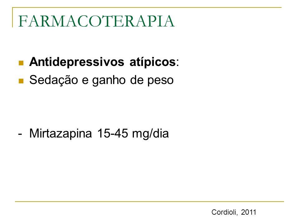 FARMACOTERAPIA Antidepressivos atípicos: Sedação e ganho de peso