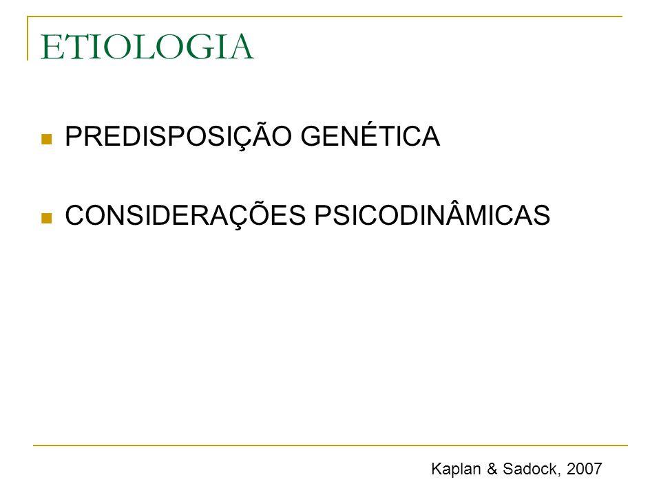ETIOLOGIA PREDISPOSIÇÃO GENÉTICA CONSIDERAÇÕES PSICODINÂMICAS