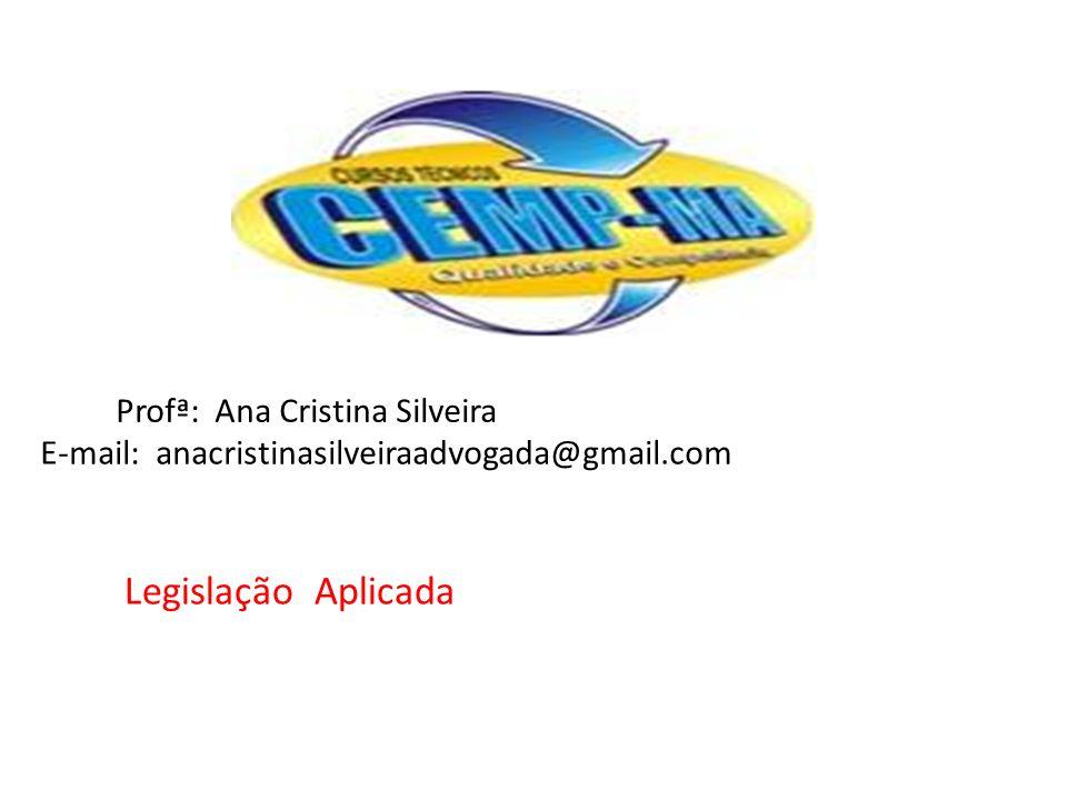 Legislação Aplicada Profª: Ana Cristina Silveira