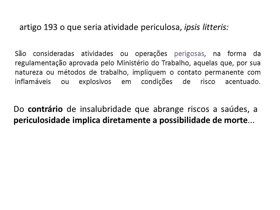 artigo 193 o que seria atividade periculosa, ipsis litteris: