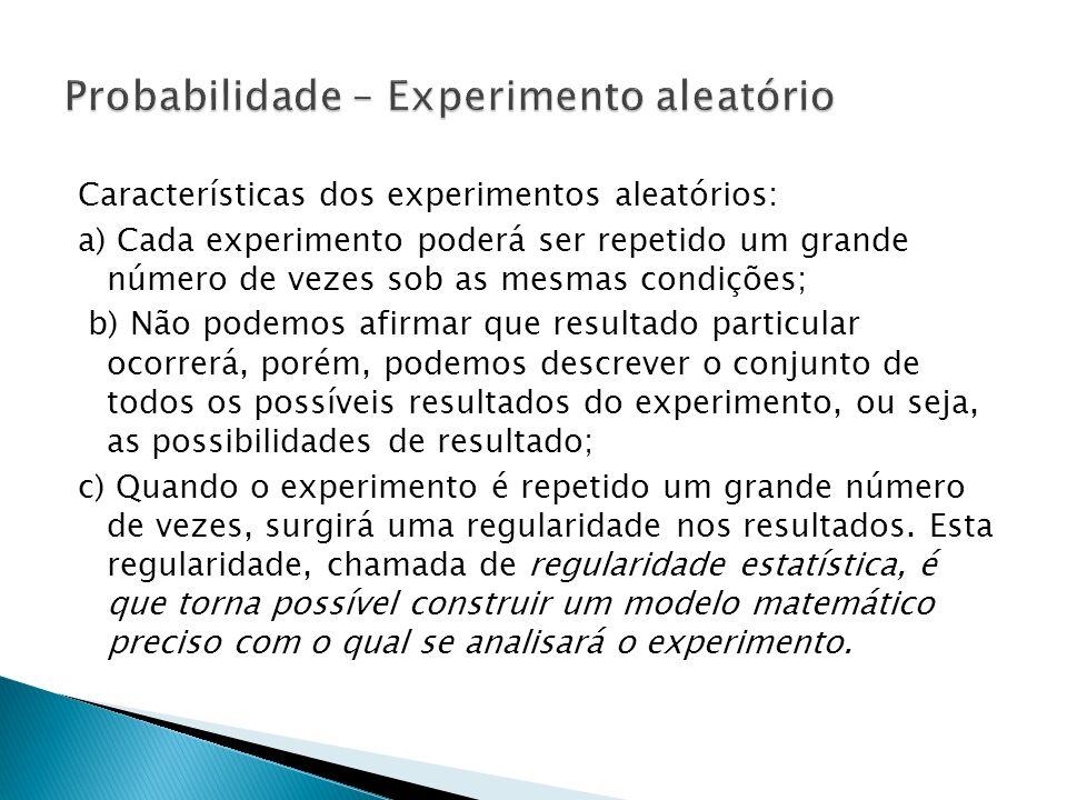 Probabilidade – Experimento aleatório