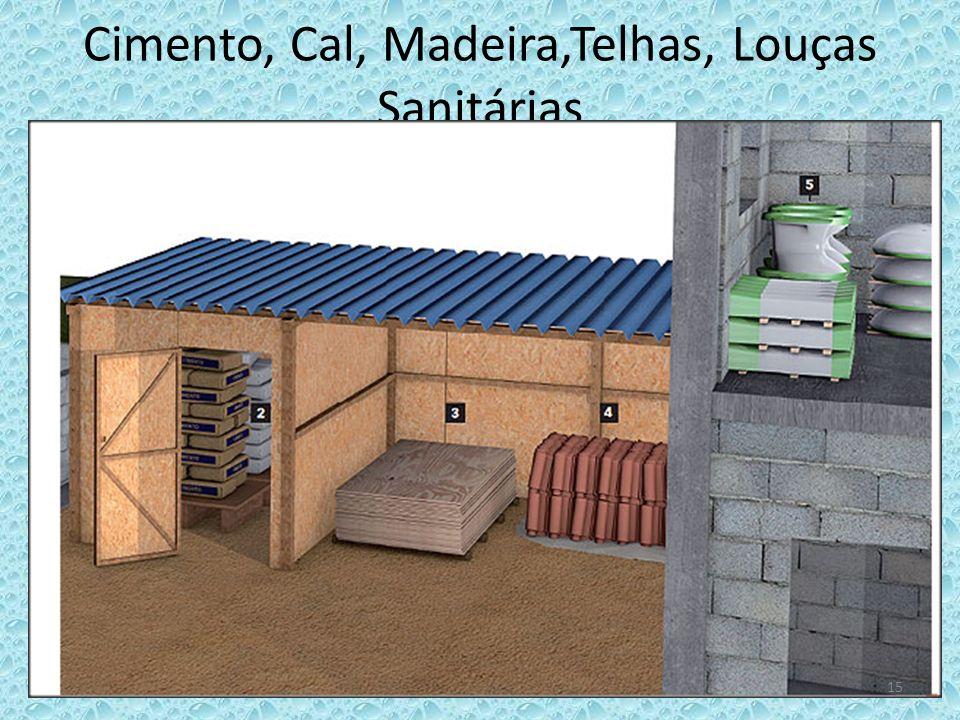 Cimento, Cal, Madeira,Telhas, Louças Sanitárias