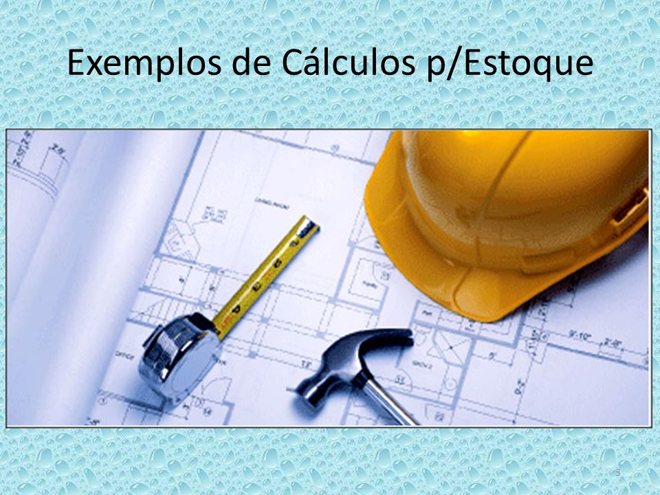 Exemplos de Cálculos p/Estoque
