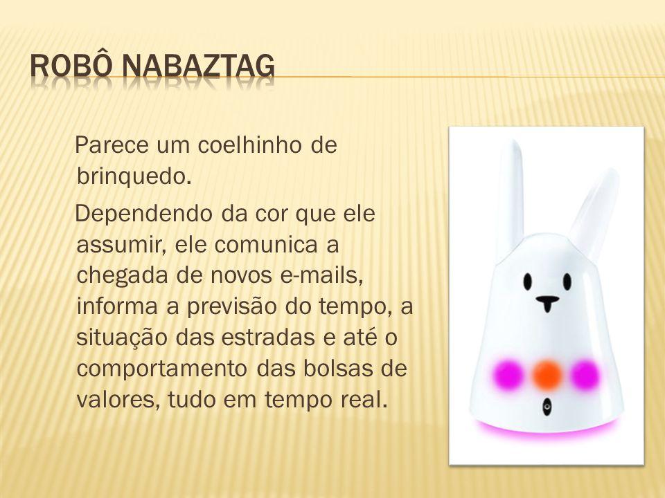 Robô Nabaztag Parece um coelhinho de brinquedo.