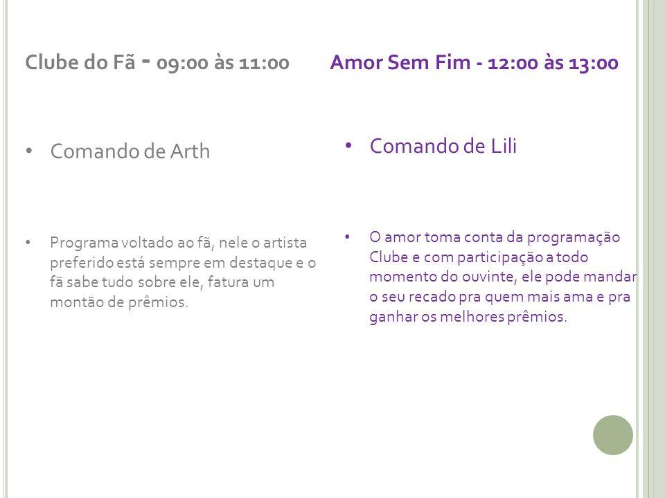 Clube do Fã - 09:00 às 11:00 Amor Sem Fim - 12:00 às 13:00