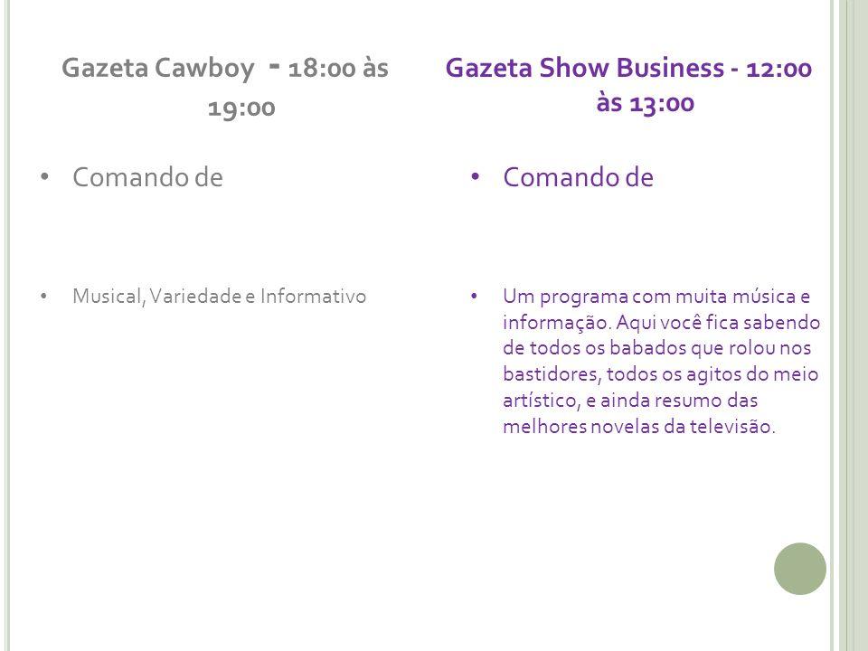 Gazeta Show Business - 12:00 às 13:00