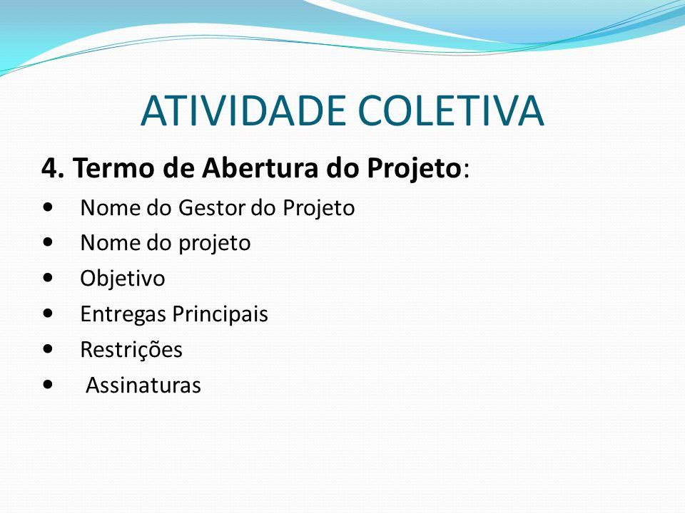 ATIVIDADE COLETIVA 4. Termo de Abertura do Projeto: