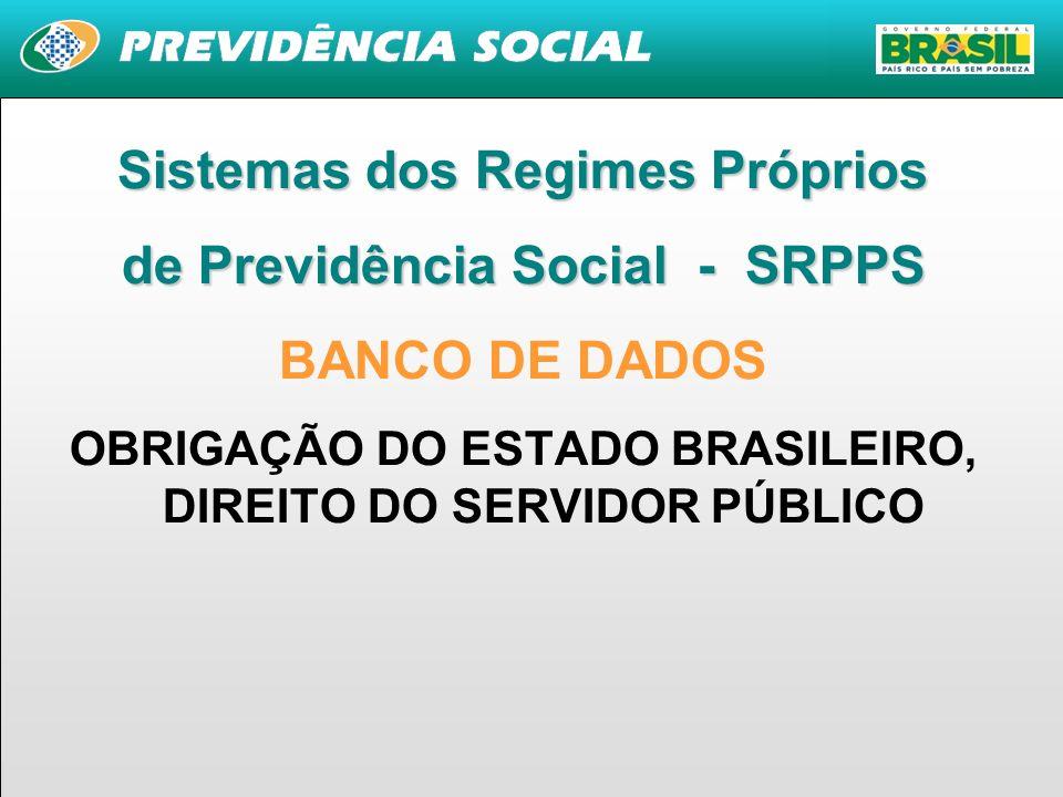 Sistemas dos Regimes Próprios BANCO DE DADOS