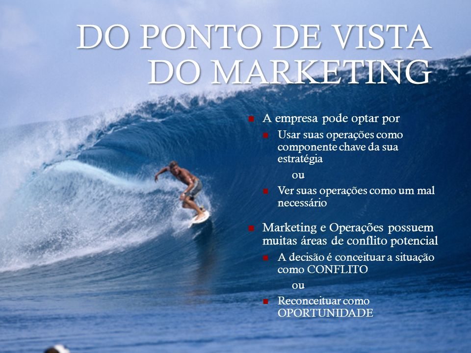 DO PONTO DE VISTA DO MARKETING