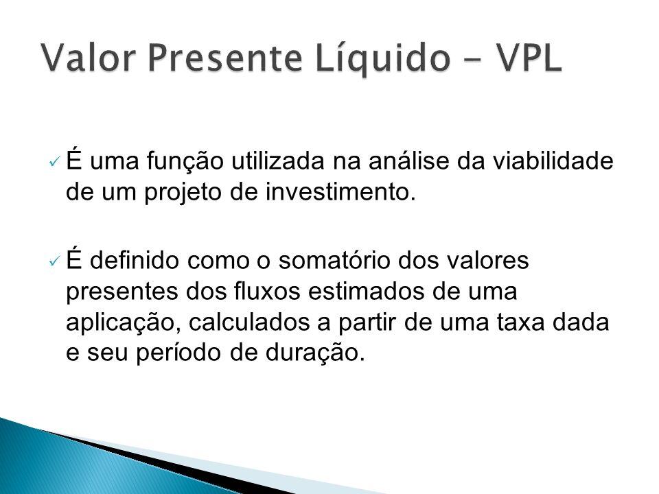 Valor Presente Líquido - VPL