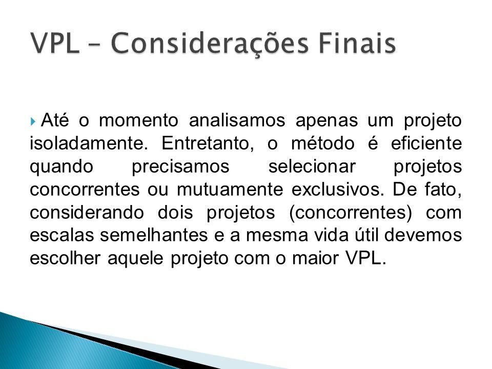 VPL – Considerações Finais