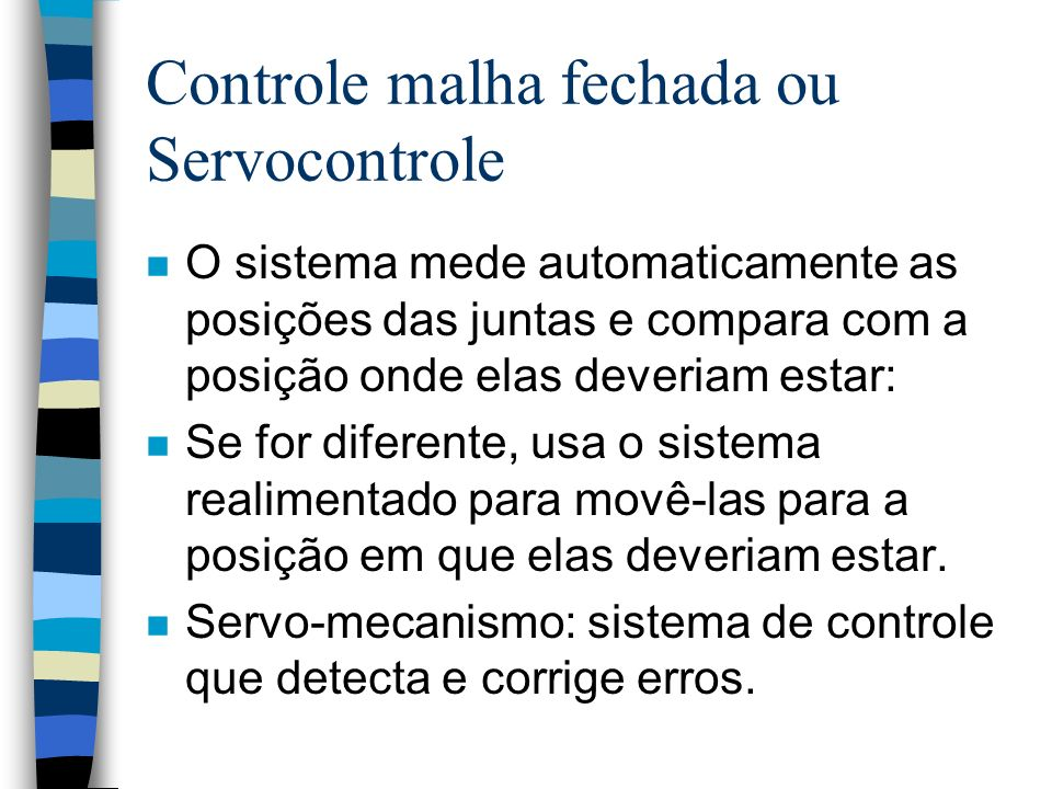 Controle malha fechada ou Servocontrole