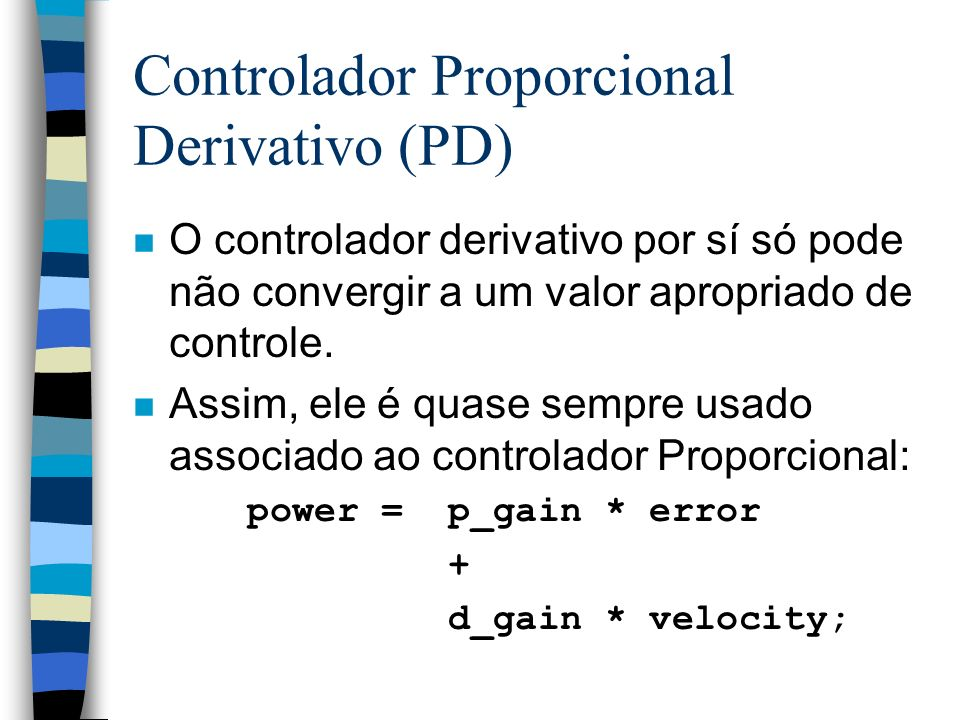 Controlador Proporcional Derivativo (PD)