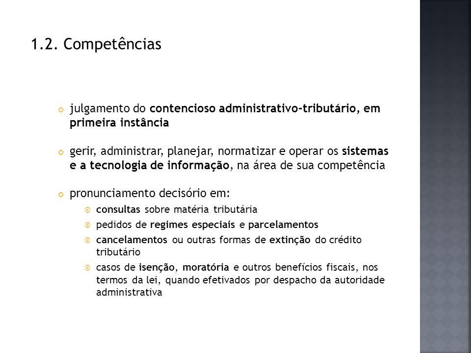 1.2. Competências julgamento do contencioso administrativo-tributário, em primeira instância.