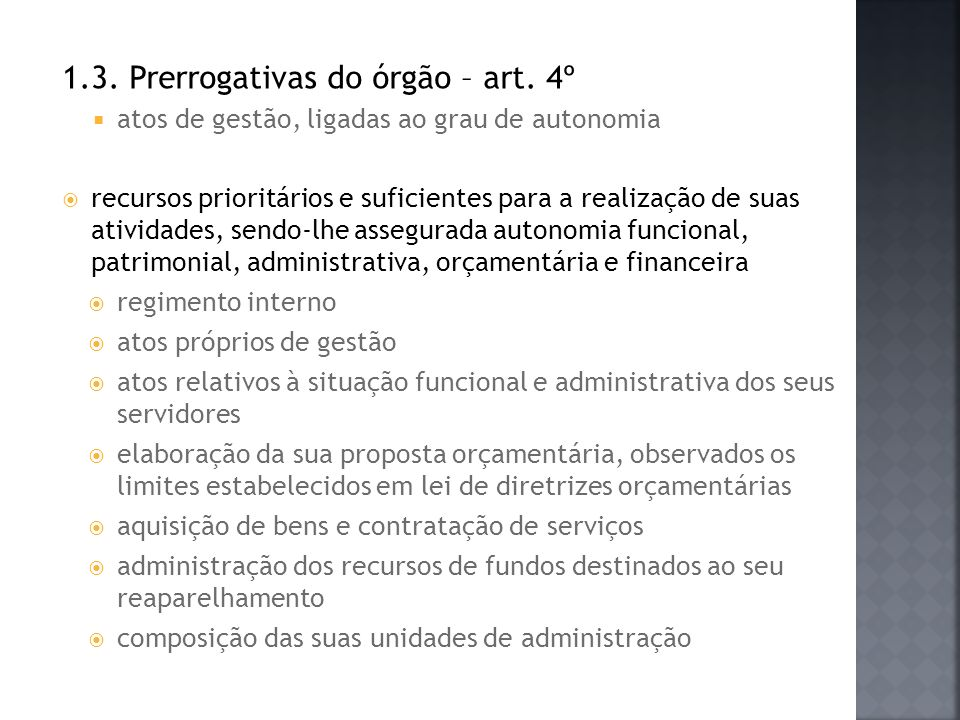 1.3. Prerrogativas do órgão – art. 4º