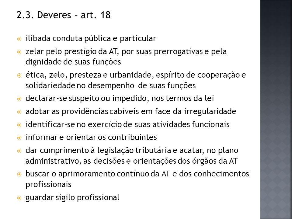 2.3. Deveres – art. 18 ilibada conduta pública e particular