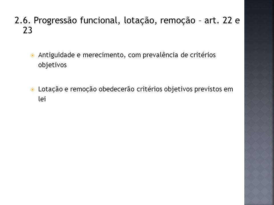 2.6. Progressão funcional, lotação, remoção – art. 22 e 23