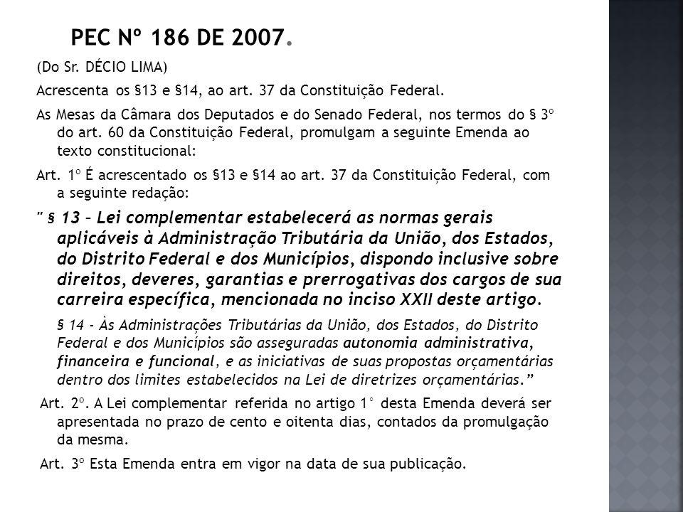PEC Nº 186 DE 2007. (Do Sr. DÉCIO LIMA)