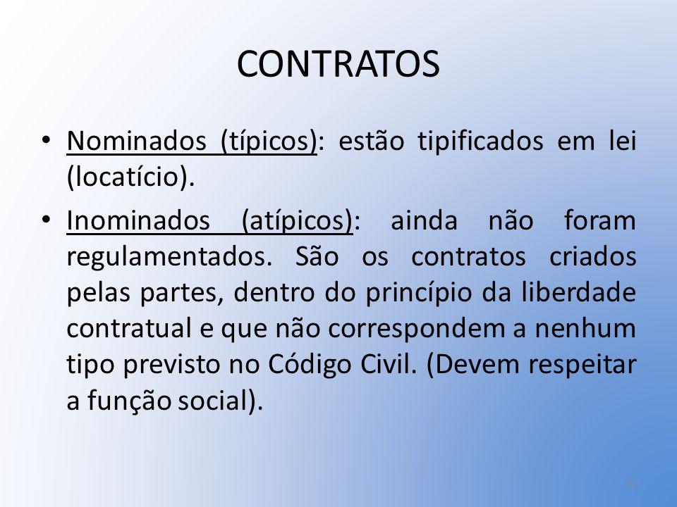 CONTRATOS Nominados (típicos): estão tipificados em lei (locatício).
