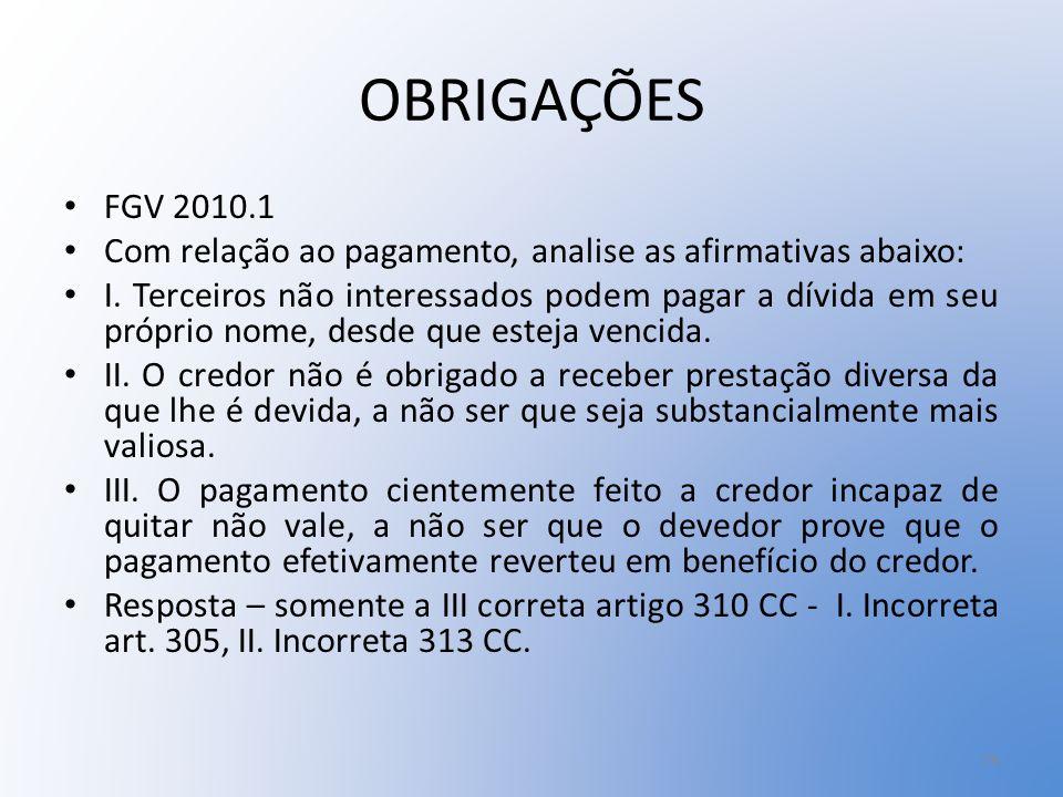 OBRIGAÇÕES FGV 2010.1. Com relação ao pagamento, analise as afirmativas abaixo: