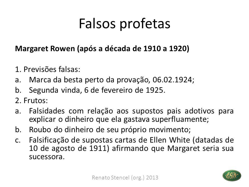Falsos profetas Margaret Rowen (após a década de 1910 a 1920)