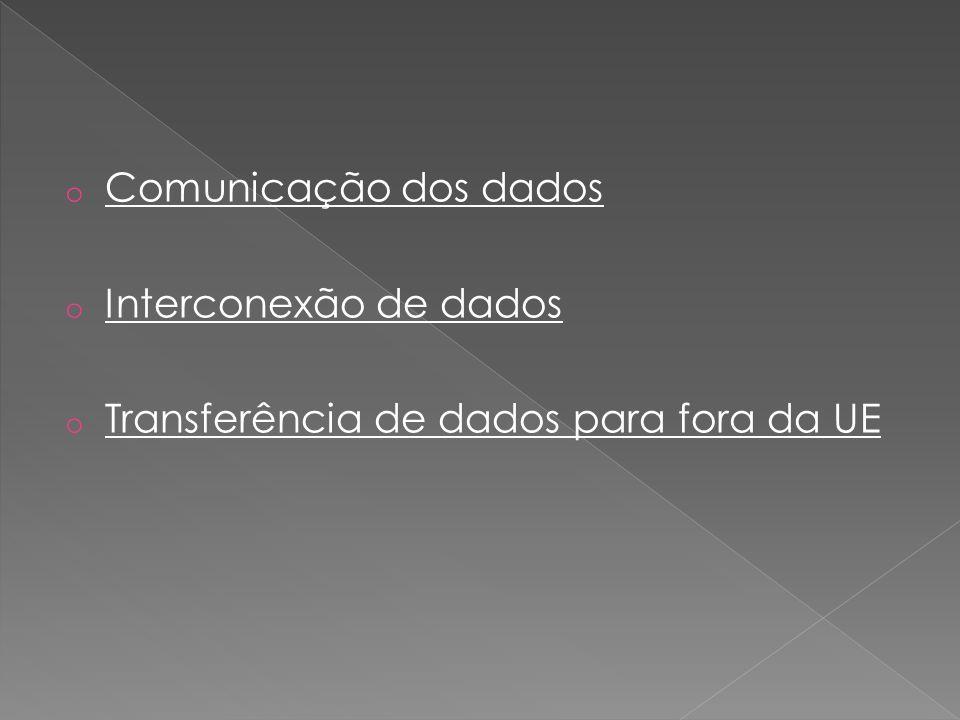 Comunicação dos dados Interconexão de dados Transferência de dados para fora da UE