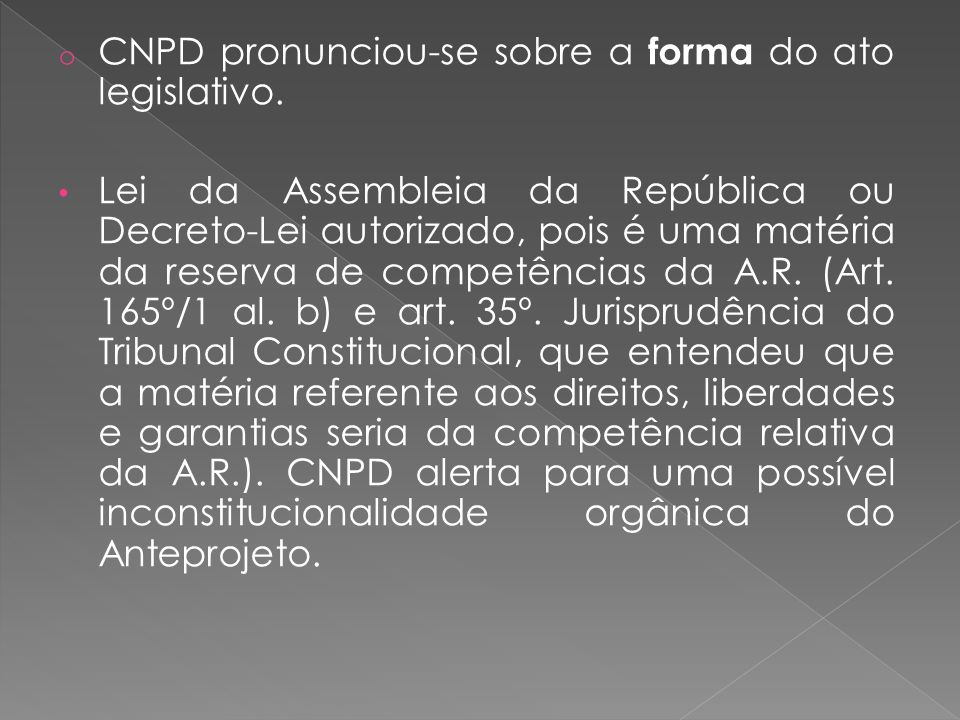 CNPD pronunciou-se sobre a forma do ato legislativo.