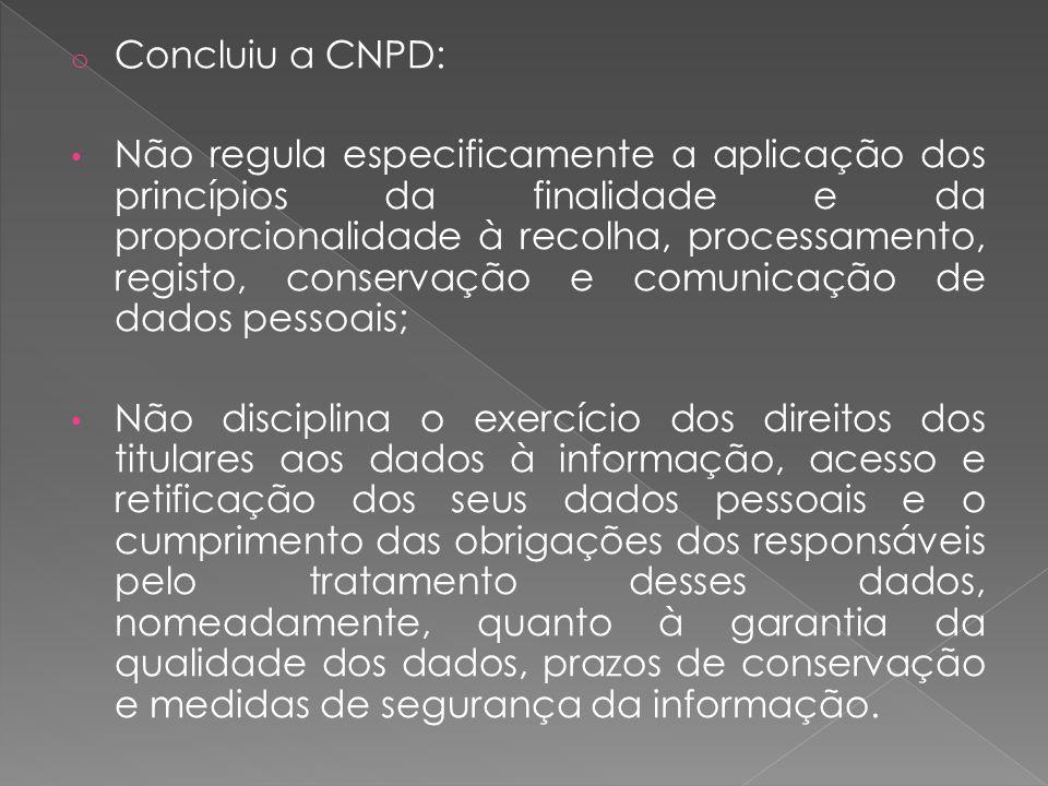 Concluiu a CNPD: