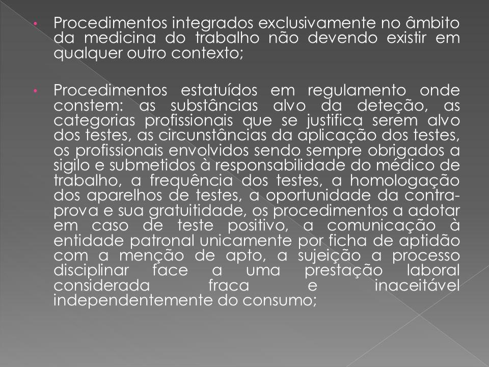 Procedimentos integrados exclusivamente no âmbito da medicina do trabalho não devendo existir em qualquer outro contexto;
