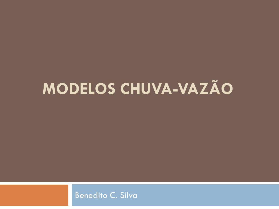 Modelos Chuva-Vazão Benedito C. Silva