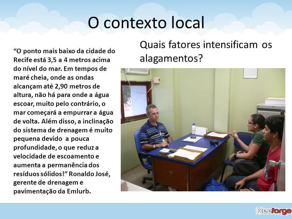 O contexto local Quais fatores intensificam os alagamentos