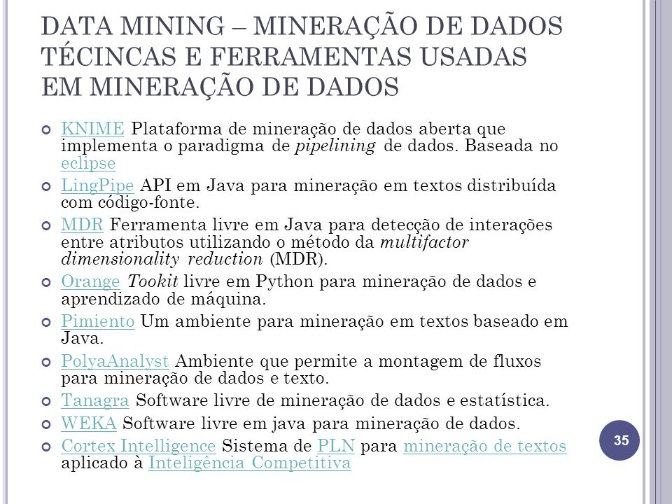 DATA MINING – MINERAÇÃO DE DADOS TÉCINCAS E FERRAMENTAS USADAS EM MINERAÇÃO DE DADOS