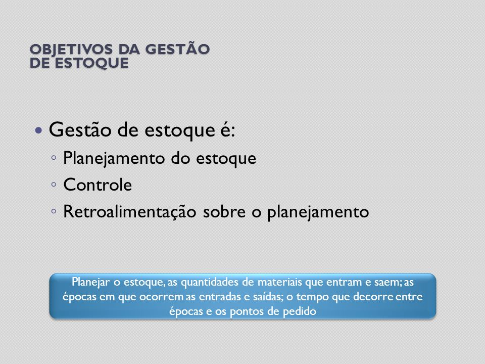 Objetivos da gestão de estoque