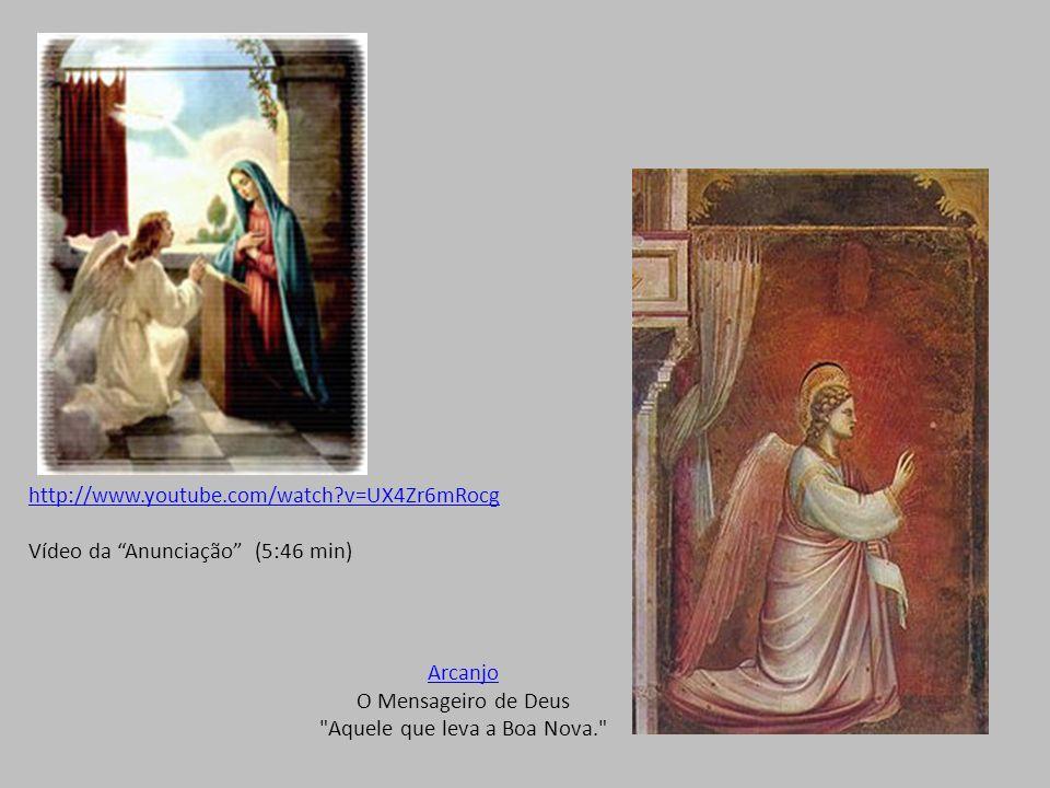 Arcanjo O Mensageiro de Deus Aquele que leva a Boa Nova.