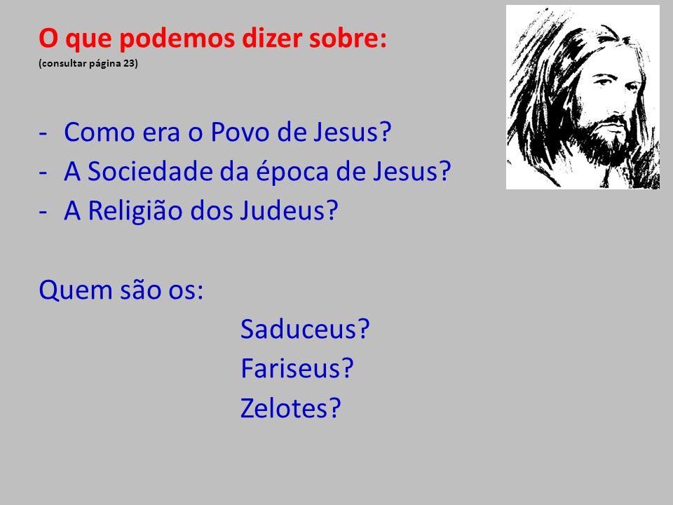 O que podemos dizer sobre: Como era o Povo de Jesus