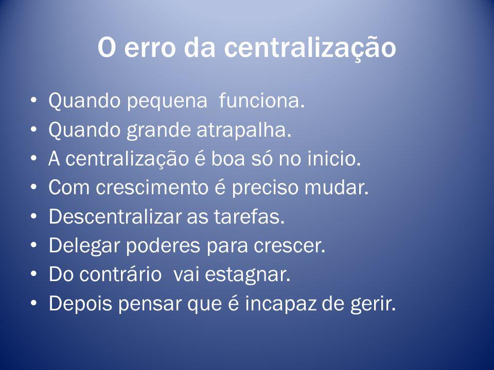 O erro da centralização