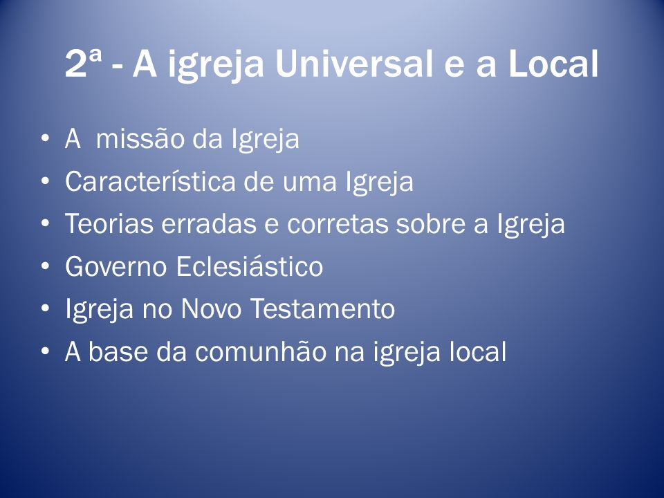 2ª - A igreja Universal e a Local