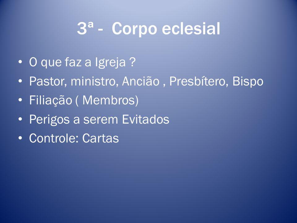 3ª - Corpo eclesial O que faz a Igreja