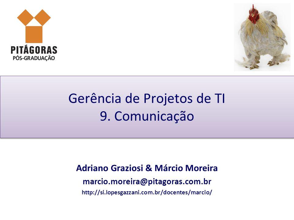 Gerência de Projetos de TI 9. Comunicação