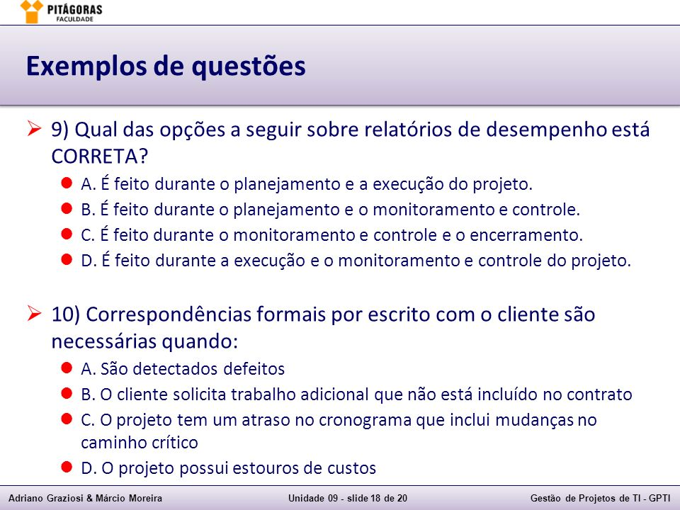 Exemplos de questões 9) Qual das opções a seguir sobre relatórios de desempenho está CORRETA